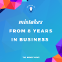 Artwork for Mistakes From 8 Years In Business