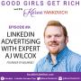 Artwork for 089 - LinkedIn Advertising with Expert AJ Wilcox
