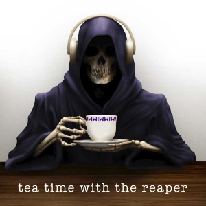 tea time with the reaper podcast