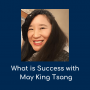 Artwork for Ep 145: What is Success with May King Tsang