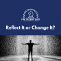 Artwork for Reflect It or Change It