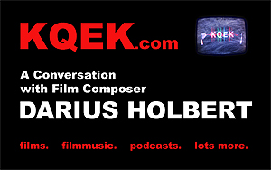 KQEK.com -- Interview with film composer Darius Holbert