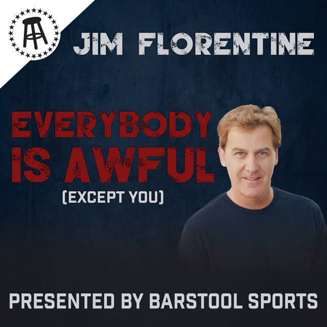 Everybody Is Awful (Except You) with Jim Florentine show art