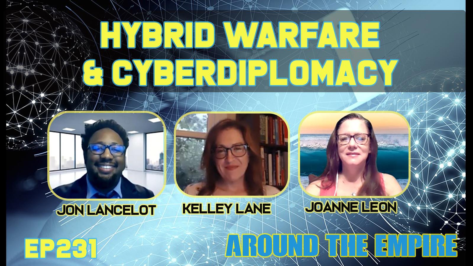Ep 231 Hybrid Warfare and Cyberdiplomacy feat Jon Lancelot