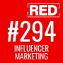 Artwork for Influencer Marketing – How to Make it Work for You [RED 294]