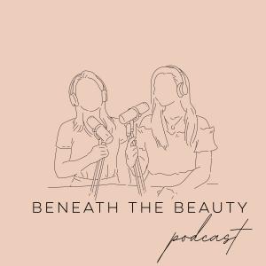 Beneath The Beauty Podcast