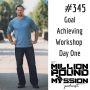 Artwork for 345: Goal Achieving Workshop Day One