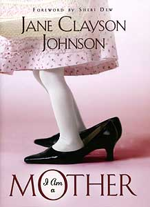 """I Am A Mother"" with Jane Clayson Johnson"