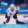 Artwork for 1 | Olympic Gold Medalist and Hockey Forward Meghan Duggan