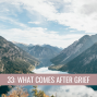 Artwork for 33: What Comes After Grief