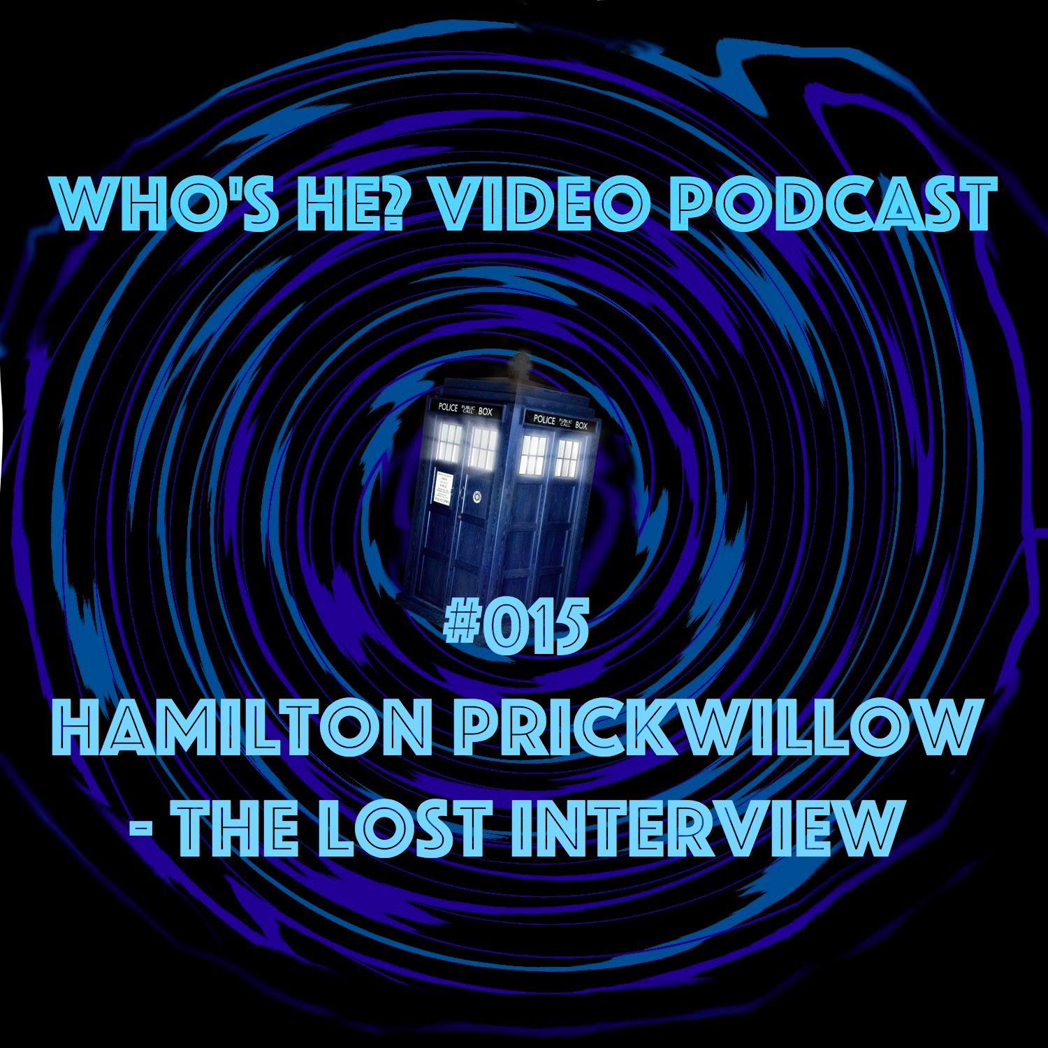 Artwork for Who's He? Video Podcast #015 - Hamilton Prickwillow - The Lost Interview