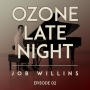Artwork for Ozone Late Night: Job Willins (Part 2)