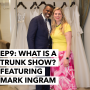 Artwork for 09: What is a Trunk Show and Should I Attend?