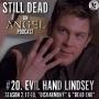 Artwork for Still Dead #20. Evil Hand Lindsey. (S2.17-18)