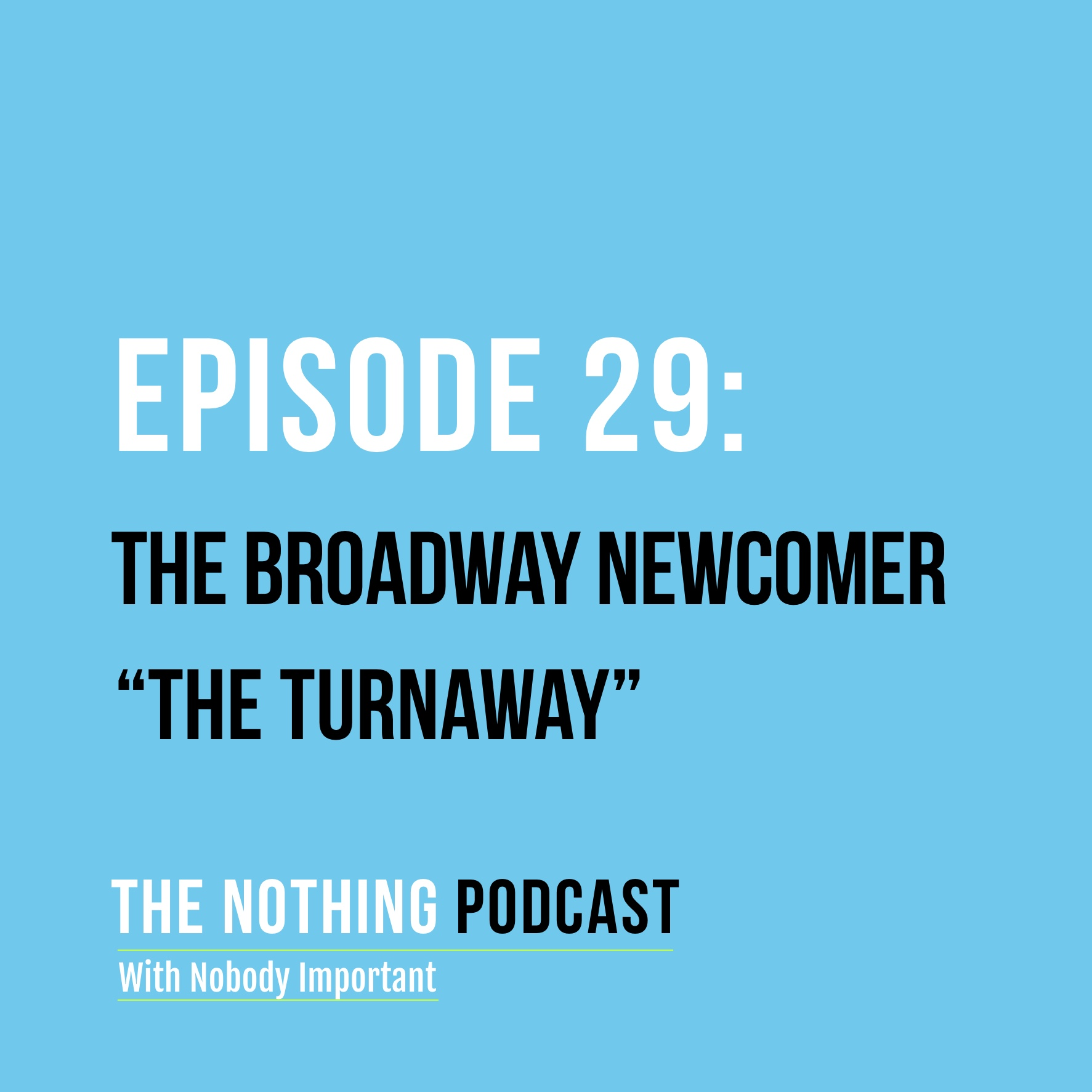 """Artwork for The Broadway Newcomer - """"The Turnaway"""""""