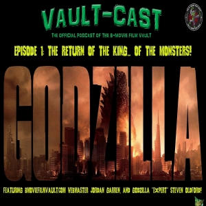 VAULT-CAST Episode I: Return of the King... Of the Monsters!