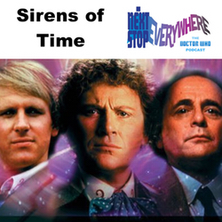 The Sirens of Time - Next Stop Everywhere: The Doctor Who Podcast