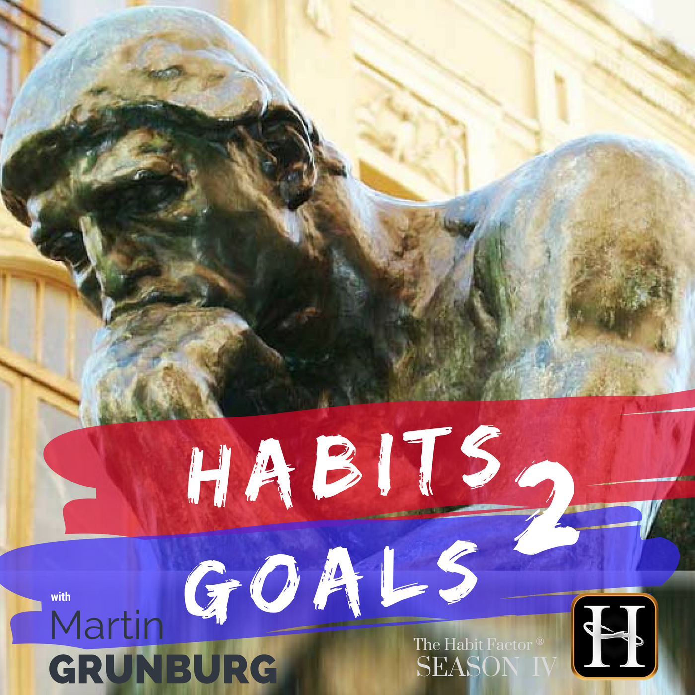 Habits 2 Goals: The Habit Factor® Podcast with Martin Grunburg | Goal Achievement, Productivity & Success – Simplified logo