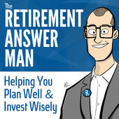 172-Retirement Planning From The Financial Advisor's Perspective: Interview with Roger Whitney, Host of the Retirement Answer Man Podcast