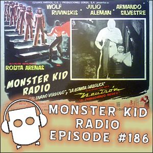 Monster Kid Radio #186 - Keith J. Rainville and Lucha Hero Films