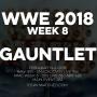 Artwork for WWE 2018 Week 8 Gauntlet