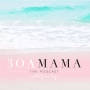 Artwork for 01 Introducing 30A Mama Podcast with Jami Ray
