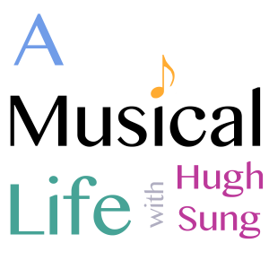 A Musical Life with Hugh Sung