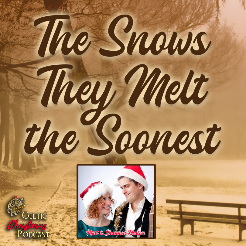 The Snows They Melt the Soonest