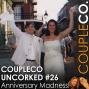 Artwork for CoupleCo Uncorked XXVI: Anniversary Madness!
