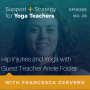 Artwork for 28:  Hip Injuries and Yoga with Guest Teacher Ariele Foster