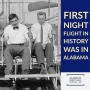 Artwork for 45: First Night flight in history was in Montgomery