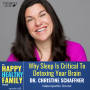 Artwork for Why Sleep Is Critical In Detoxing Your Brain w/Dr Christine Schaffner #20