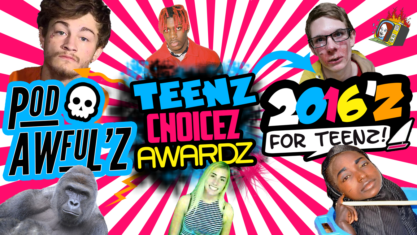 Teenz Choicez Awardz 2016'z  (JONATHAN CRUZ, WILLOW MARTIN, TY GREER, RAHMA HARUNA, HARAMBE)