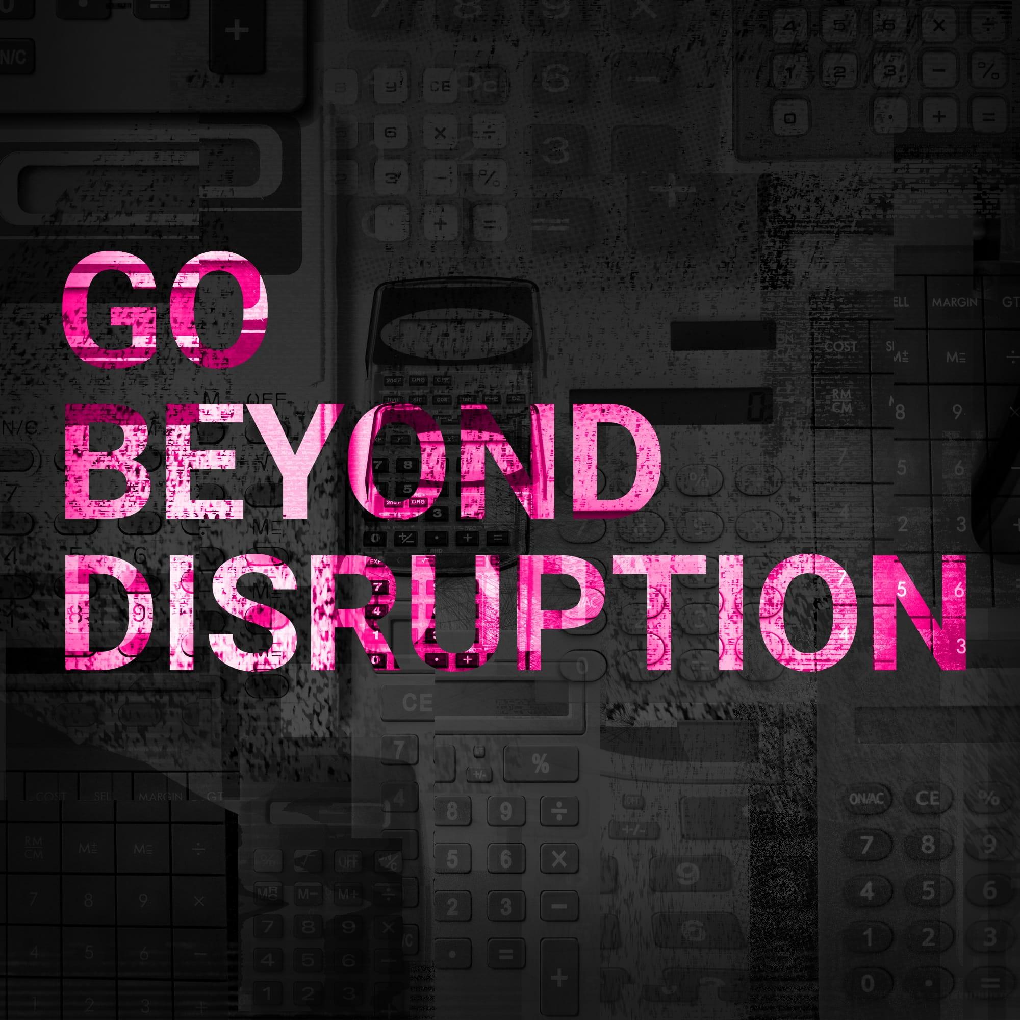 Go Beyond Disruption show art