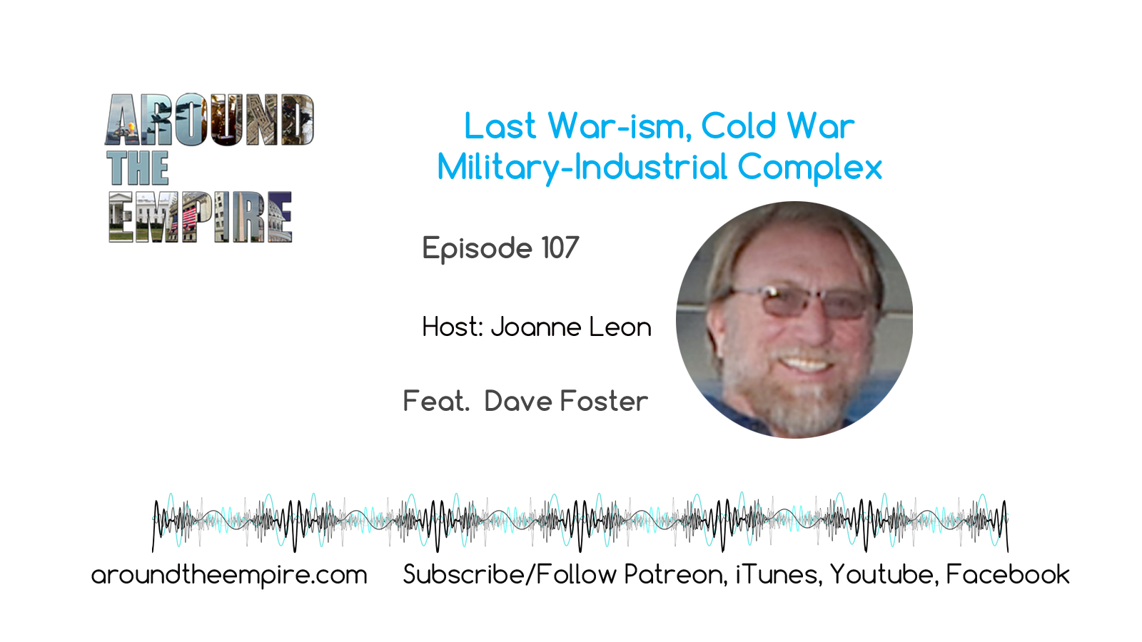 Ep 107 Last War-ism Cold War MIC feat Dave Foster
