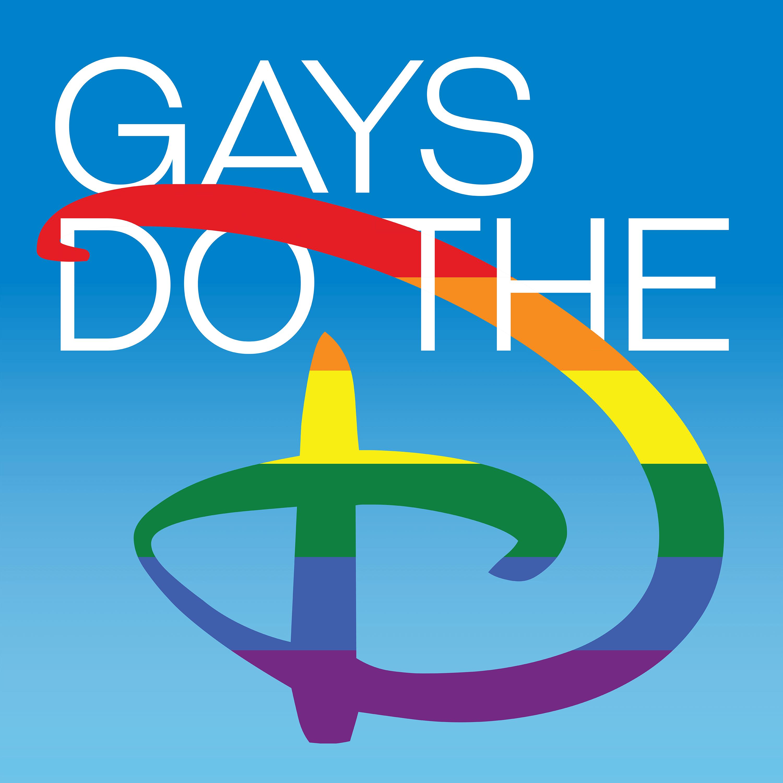 Gays Do the D: An Unofficial Disney Podcast show art