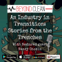 Artwork for Nancy Chobin:  An Industry In Transition - Stories from the Trenches (Part 1)