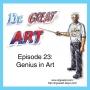 Artwork for Episode 23: Genius in Art