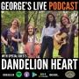 Artwork for #40 -Dandelion Heart