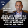 Artwork for How To Move Content Cold Recruits Using The BAM Zone.  Every Recruiting Leader Needs To Understand What The BAM Zone Is!