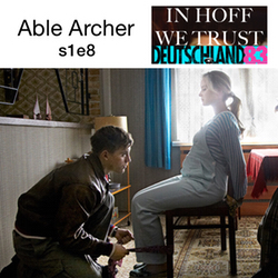 s1e8 Able Archer - In Hoff We Trust: The Deutschland 83 Podcast