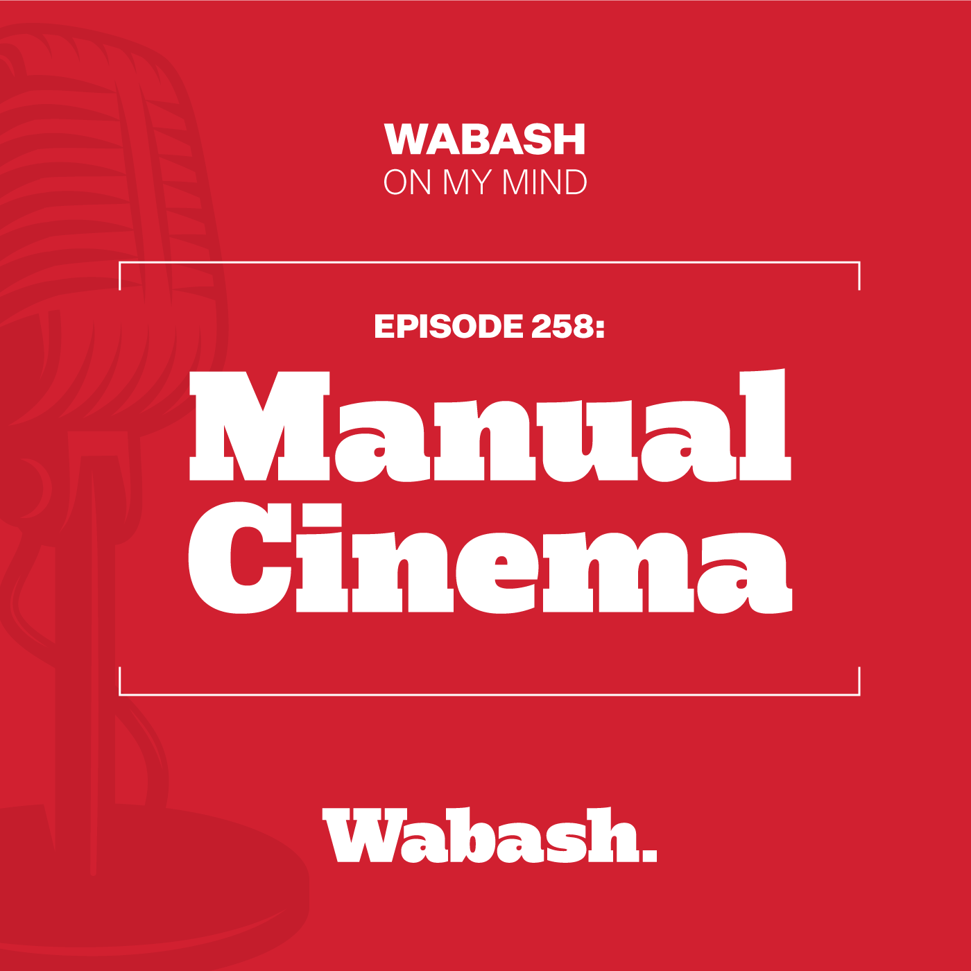 #258: Manual Cinema