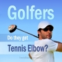 Artwork for Do Golfers Get Tennis Elbow?