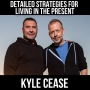 Artwork for Detailed Strategies For Living In The Present -With Kyle Cease