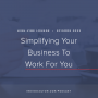 Artwork for Ep. 023 | Simplifying Your Business To Work For You With Kyla Roma
