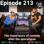 Artwork for Episode 213 – The importance of comedy after the apocalypse