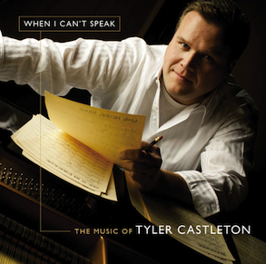 'When I Can't Speak,' a retrospective album from Tyler Castleton