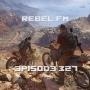 Artwork for Rebel FM Episode 327 - 03/10/2017