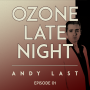 Artwork for Ozone Late Night: Andy Last (Part 1)