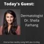Artwork for Episode 71: Dr. Sheila Farhang on Integrative Dermatology and Building a Strong  Social Media Presence as a Healthcare Practitioner